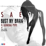 New Music: Saeon – Bust My Brain ft. General Pype
