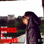 New Music: Soto – Stick & Stones Ft. Real Talk