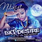 New Music: Nina feat. Samklef – Big Desire