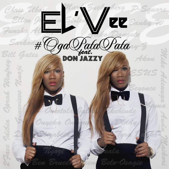 el'Vee – Oga Pata Pata ft. Don Jazzy (Produced by Sarz)