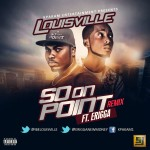 Music: LouisVille – So On Point Ft. Erigga