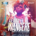 Music + Video: Ajemina – Wangere