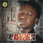 Bubbling Under | Brown Shuga – In My Ft. Tekno + Have Mercy