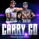 Music: D-Black – Carry Go ft. Davido
