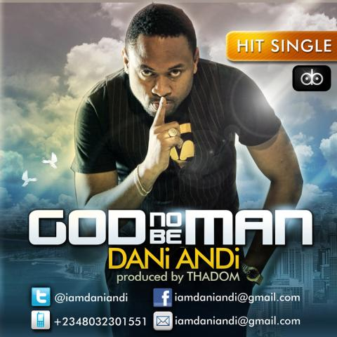 Dani Andi ~ God No Be Man