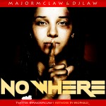 Music: MajorMclaw – No Where
