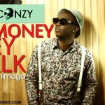 New Music: Waconzy – My Money Dey Talk ft. Chimaga