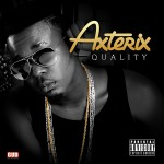 New Music: Axterix  – Quality (Money Wasting)