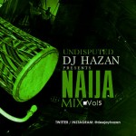 Mixtape: DJ Hazan – Undisputed 9JA Mix Vol5