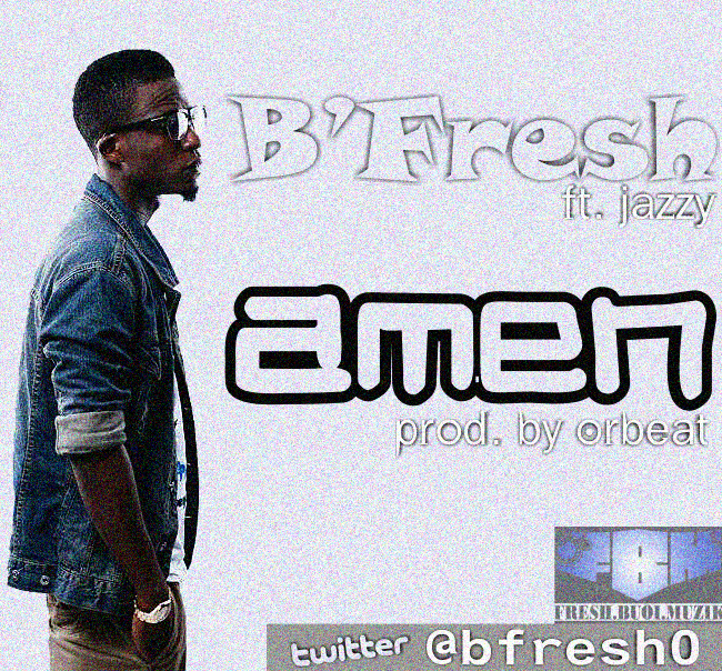 B_Fresh_ft._Jazzy_AMEN_prod._by_Orbeat_Artwork