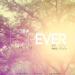 Music: MoeSBW – Forever Ft. SLV