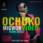 VIDEO: Ochuko – Migwor ft. Henry Knight