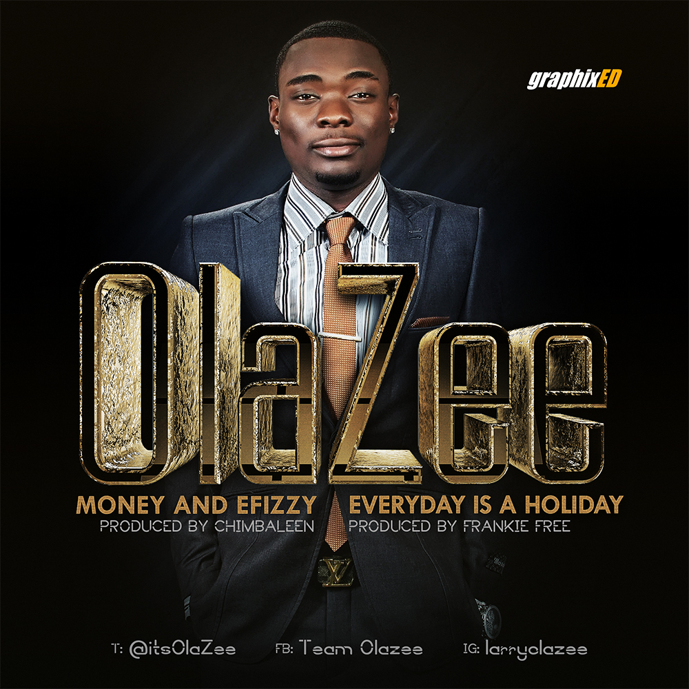 OlaZee - MONEY & EFIZZY [prod. by Chimbaleen] + EVERYDAY IS A HOLIDAY [prod. by Frankie Free] Artwork