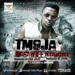 New Music: TM9JA – Magawu + Koroke