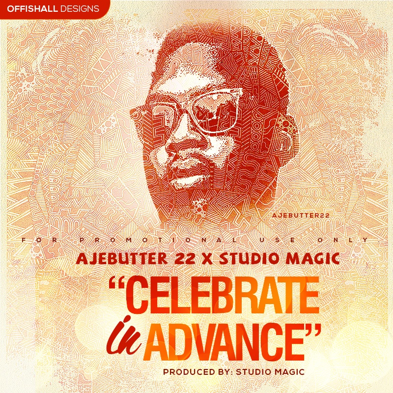 ajebutter 22 celebrate in advance
