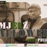 New Music: Mjeez – Alowee Ft. Pheel