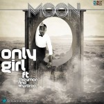 VIDEO: Moon – Only Girl Ft. SheyMan & B.Mystireo.