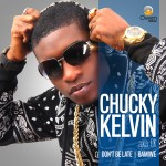 Bubbling Under | Chucky Kelvin – Dont Be Late