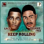 New Music: Frankie Free & Lace – Keep Rolling