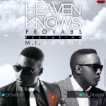 Music: Provabs – Heaven Knows ft. M.I. (Prod. by M.I. Abaga)