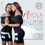 New Music: Niyola – Belle No Be Showglass ft. Sound Sultan