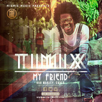Timix - My Friend