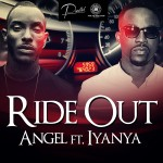 New Music: Angel – Ride Out ft. Iyanya
