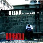 New Music: Blink – Anyhow ft. John Black & Tec