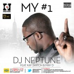 New music: DJ Neptune – My #1 (Numero Uno) Feat. Kay Switch & May D