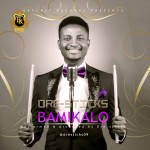 Music: Dre-Sticks – BAMIKALO
