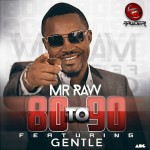 New Music: Mr Raw – 80 to 90 Ft. Gentle