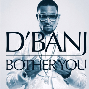d'banj bother you