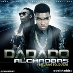 Music: Al'Chaddas – Dadado Ft. Solid Star