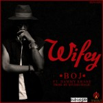 New Music: BOJ – Wifey Ft. Dammy Krane