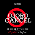 New Music: D'Prince – Ojoro Cancel Ft. Wizkid