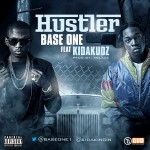 New Music: Base One – Hustler Ft. Kida Kudz