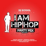 DJ ECool Presents I AM HIPHOP (Mixtape)