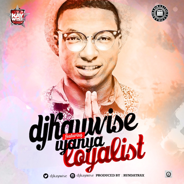 Dj-kaywise-Ft-Iyanya-Loyalist-Artwork-copy-1