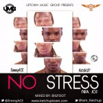 New Music: Ketchup + EmmyACE – No Stress (Wa jo) (Prod. By EmmyACE)