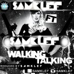 New Music: Samklef – Walking Talking Ft. Samklef