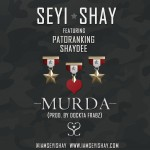 New Music: Seyi Shay – Murda ft. Patoranking & Shaydee (Produced By Dokta Frabz)