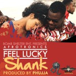 New Music: Shank – Feel Lucky
