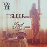 New Music: T'sleek – Good Love