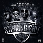 New Music: CHOPSTIX – Stinking Shit ft Yung L, Endia, & Ice Prince