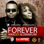 New Music: Omawumi & Wax Dey – Forever
