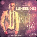 New Music: Lumeenous – betterman (prod by spax) feat Poe & Falz