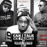 New Music: Ice Prince – Can I Talk ft. Joel Ortiz & MI Abaga