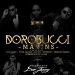 The Mavins Presents: DoroBucci Ft. Don Jazzy, Tiwa Savage, Dr Sid,    Korede Bello, D'Prince,  Reekado Banks & Di'Ja