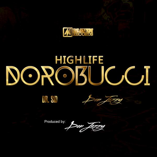 Dr-SID-Dorobucci-Highlife-Art