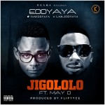 New Music: Eddyaya – Jigololo ft. May D